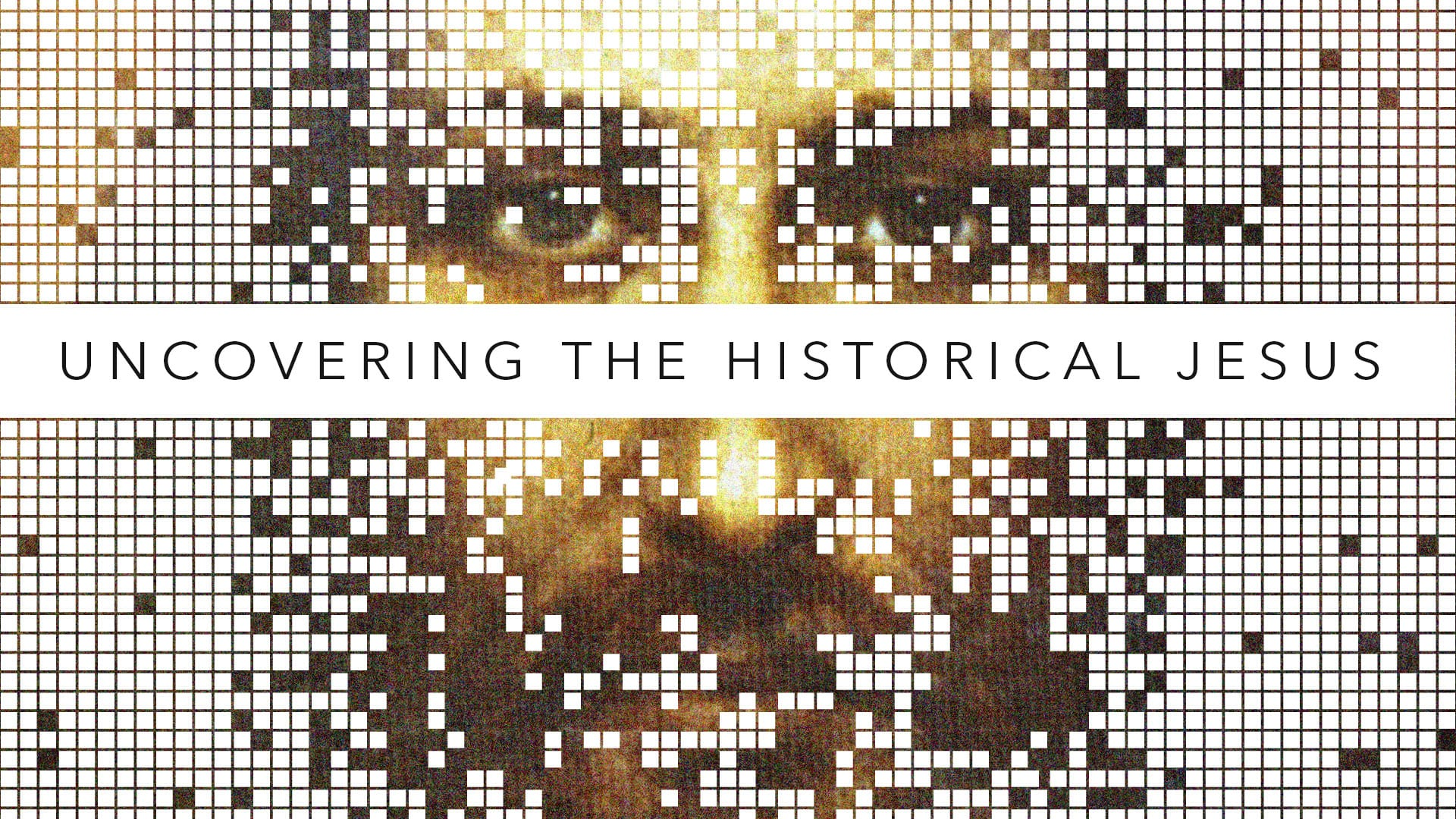 Uncovering the Historical Jesus